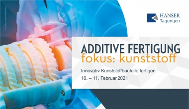 ADDITIVE FERTIGUNG | fokus kunststoff